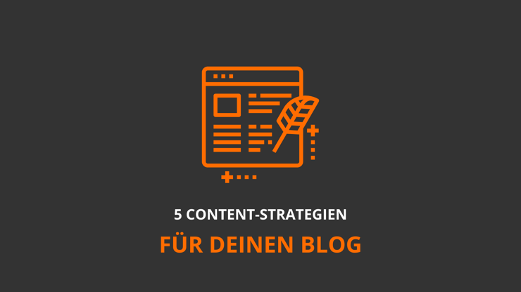 5 Content-Strategien für deinen Blog