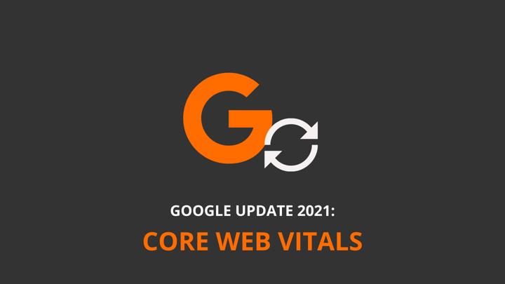 Google Core Update: Web Vitals bestimmen Ranking
