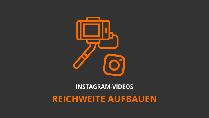 Instagram-Videos: 4 Tipps für mehr Reichweite