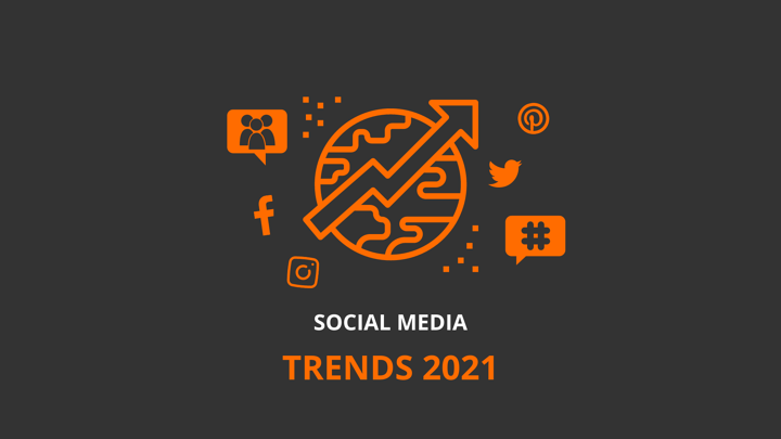 Diese 9 Social-Media-Trends bestimmen 2021!