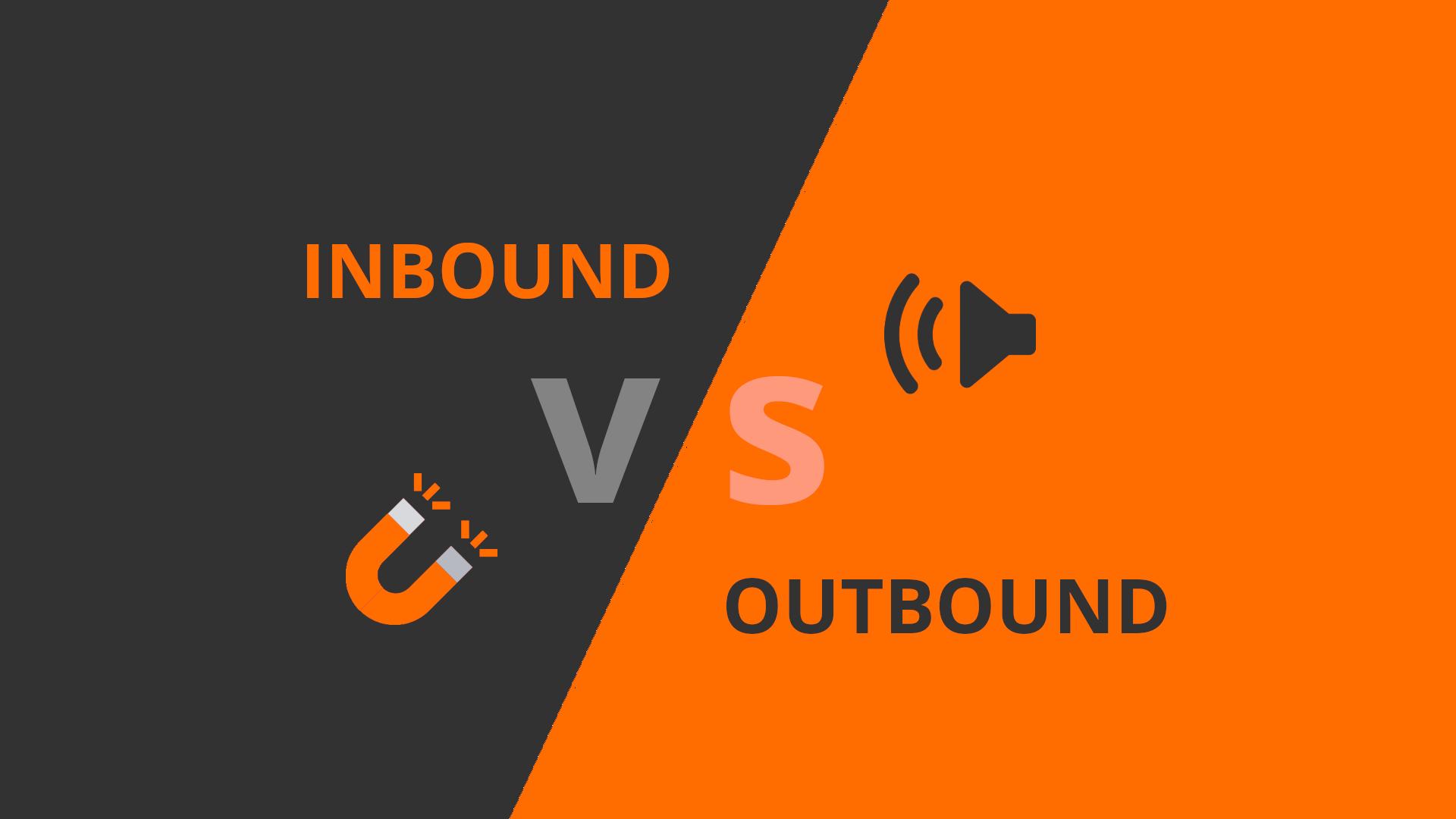Inbound vs Outbound Marketing